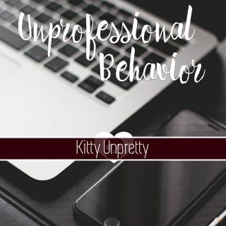 Unprofessional Behavior